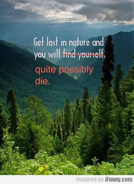 Get Lost In Nature And...