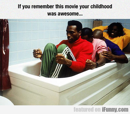 If you remember this movie your childhood was cool