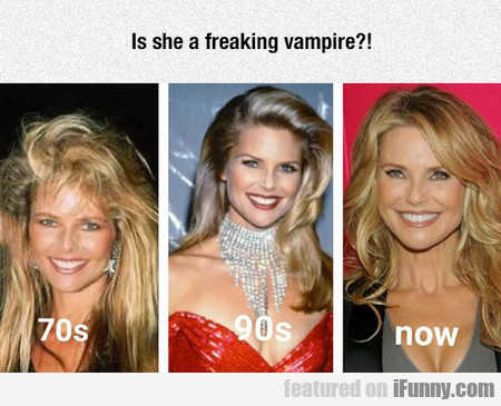 Is She A Freaking Vampire?