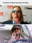 Val Kilmer Has Become The Dude...