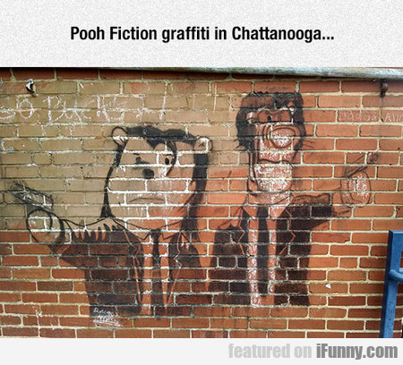Pooh Fiction Graffiti In Chattanooga...