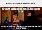 Batman Putting Superman In His Place...