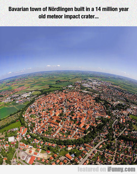 Bavarian Town Built In A Meteor Impact Crater