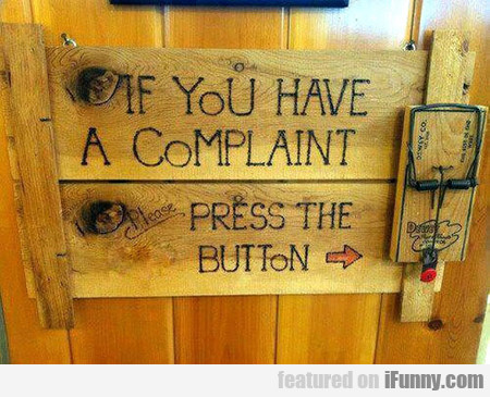 Do You Have A Complaint?