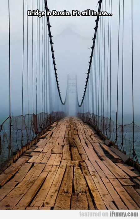 Beautiful And Dangerous Bridge