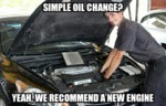 Every Time I Go For An Oil Change