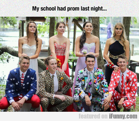 My School Had Prom Last Night