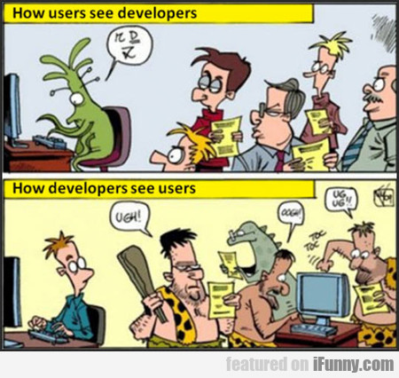 Developers And Users Be Like