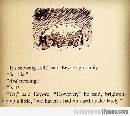Eeyore Has That Going For Him