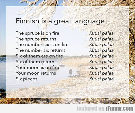 Finnish Is Probably The Best Language