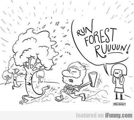 Or Else You'll Be Forest Stump