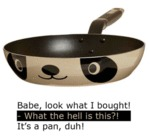 Look, It's A Panda Pan