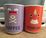 If You're Going To Have A Koffee, Have A Teaking..