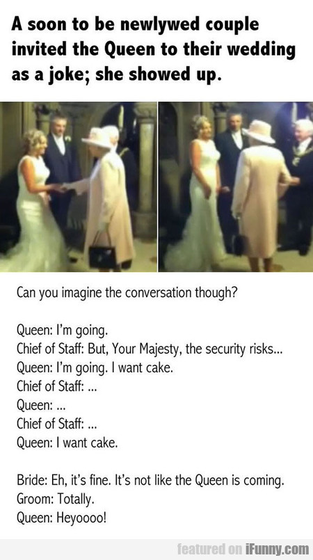 That One Time The Queen Showed Up To Someone's Wed