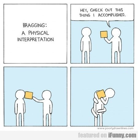 Bragging - A Physical Interpretation