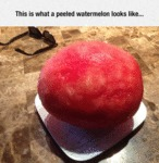 This Is What A Peeled Watermelon Looks Like...