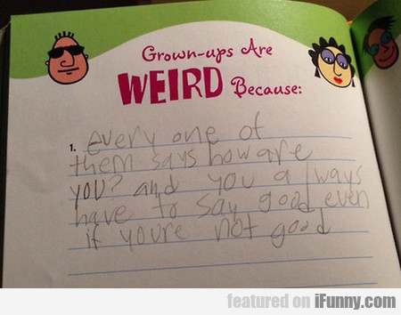 Why Grown Ups Are Weird