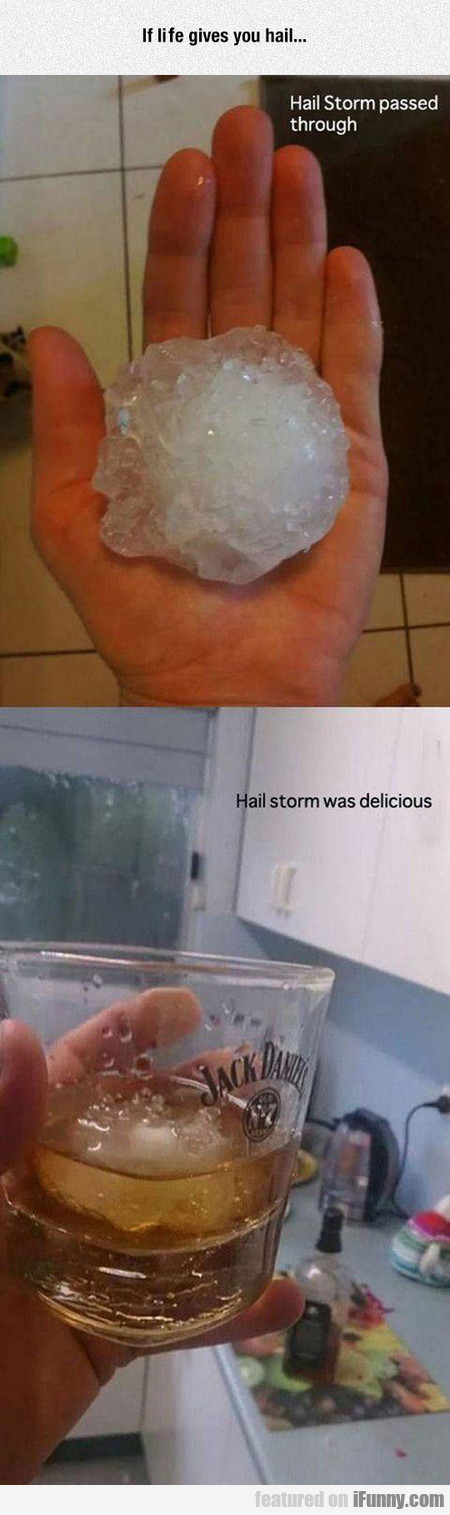 When Life Gives You Hail