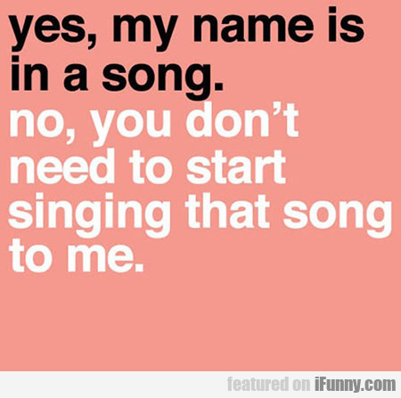 When Your Name Is Mentioned In A Song