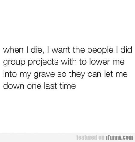 This Should Happen When I Die