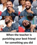 When The Teacher Is Punishing Your Best Friend...