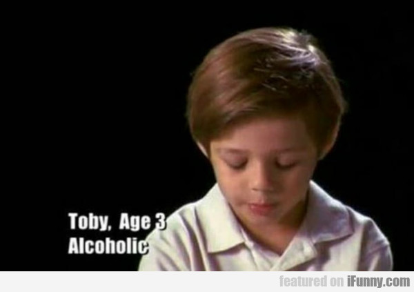 Toby Age 3 - Alcoholic