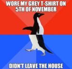 Wore My Grey T-shirt On 5th Of November...
