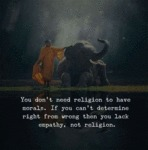 You Don't Need Religion To Have Morals