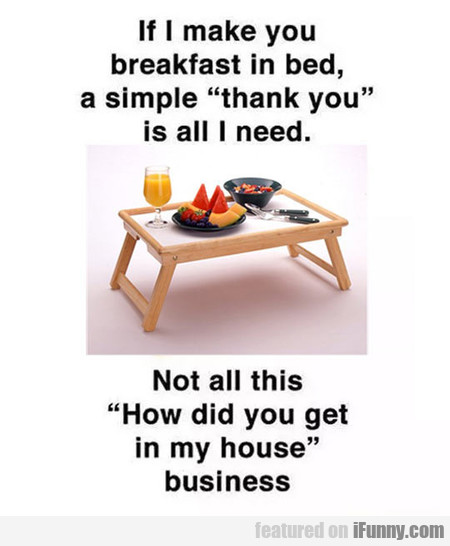 If I Make You Breakfast In Bed A Simple...