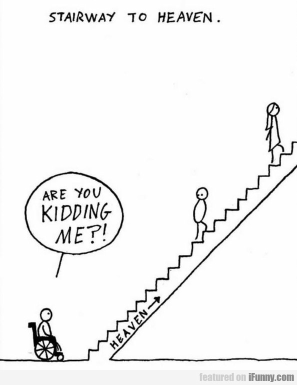 Stairway to heaven - Are you kidding me?