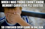 When I Was Young I Didn't Know Memory Cards...