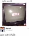 Netflix And Chill - Dude Chillin In 1998
