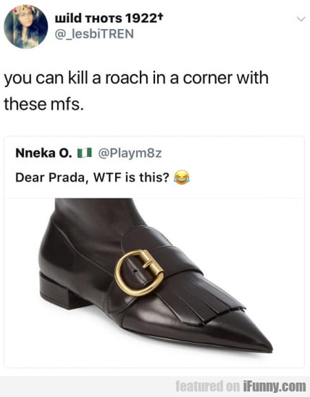 You can kill a roach in the corner with these...