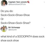 Do You Do: Sock Sock Shoe Shoe Or...