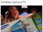 Yo Adrian, I Got Us A Tv!