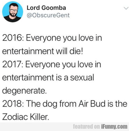 Everyone You Love In Entertainment Will Die...