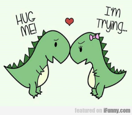 Hug Me! - I'm Trying...