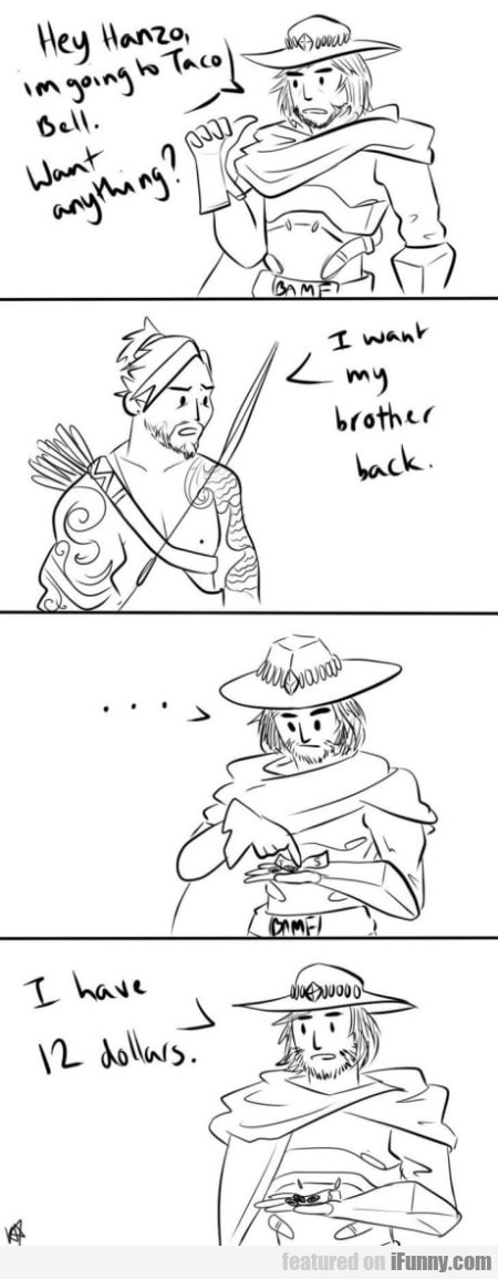 Hey Hanzo, I'm Going To Taco Bell. Want Anything?
