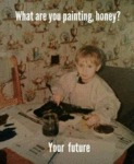 What Are You Painting Honey? - Your Future