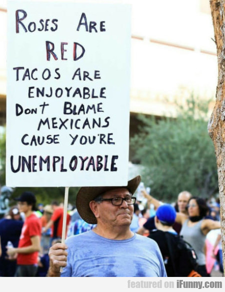 Roses are red Tacos are enjoyable...