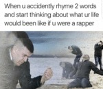 When You Accidentally Rhyme 2 Words...