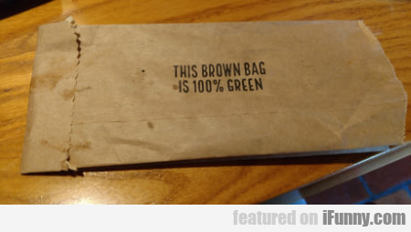 This Brown Bag Is 100% Green