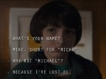 What's Your Name - Mike. Short For...
