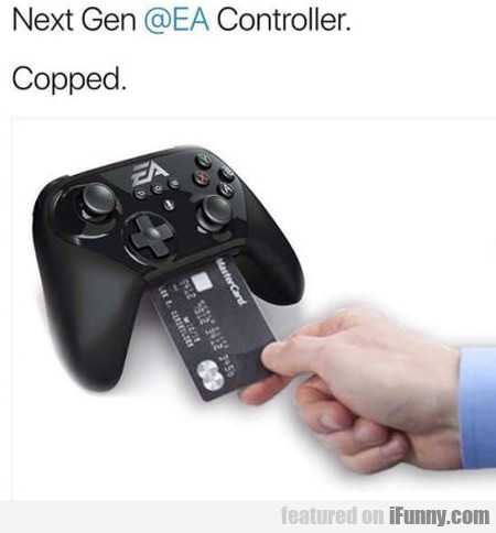 Next Gen Ea Controller. Copped