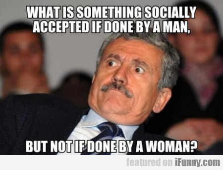 What Is Something Socially Accepted If Done...