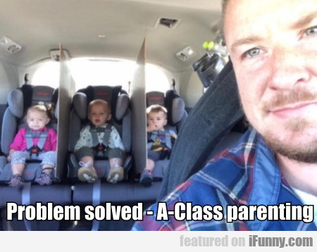 Problem Solved - A-class Parenting