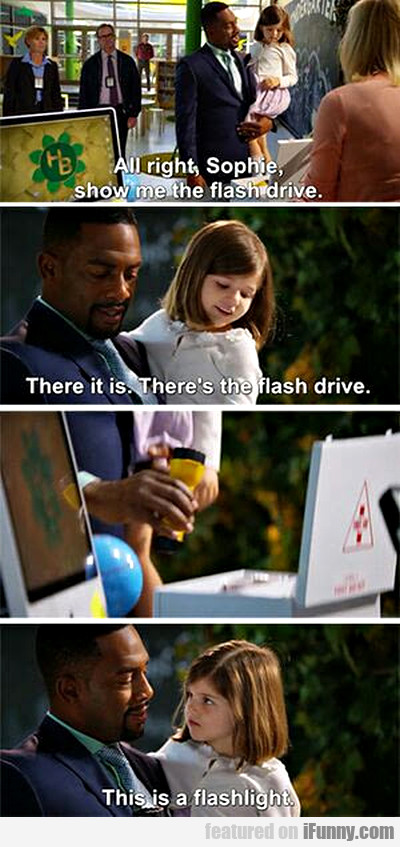 All Right Sophie, Show Me The Flash Drive...