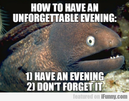 How To Have An Unforgettable Evening - Have An...