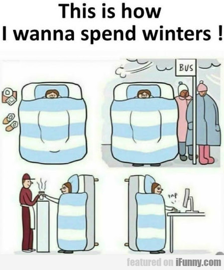 This Is How I Wanna Spend Winters