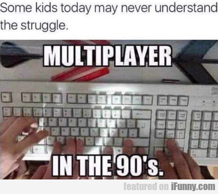 Some Kids Today May Never Understand The...